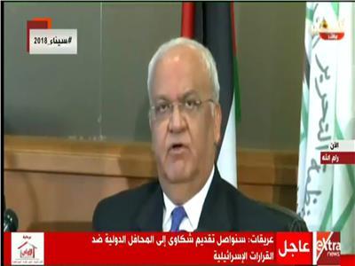 فيديو عريقات: هناك جهود مصرية جبارة لإنجاح المصالحة الفلسطينية