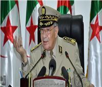 رئيس الأركان الجزائري: الجيش سيعمل على تجنيب البلاد العنف