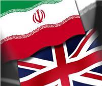 إيران لـ«بريطانيا»: الحذر والحكمة هما السبيل الوحيد لإحباط هذه المكائد