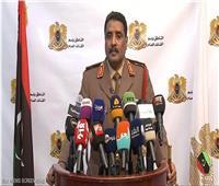 الجيش الليبي: نقاتل لنصل بالشعب إلى صناديق الاقتراع.. وننقذ البلاد من مسلسل مرعب