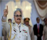 «حفتر» يعلن بدء تقدم قوات الجيش الليبي إلى قلب طرابلس