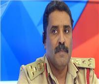 متحدث الجيش الليبي يكشف أخر تطورات الأوضاع في ليبيا