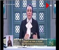 فيديو| نادية عمارة: ينبغي على أولياء الأمور توجيه أولادهم بالرفق والحوار
