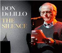 أدب عالمي   «العزلة والصمت».. كارثة «دون ديليلو»