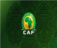 الكاف يمد تقديم أسماء الفرق المشاركة في بطولات أفريقيا لمدة شهر