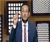رمضان عبدالمعز: الغل والحقد قد يصل بصاحبه إلى جهنم  فيديو