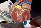 نفتح ملف الاتجار بالأعضاء البشرية.. «أمين الفتوى»: باطلة شرعًا وقانونًا.. والقوشي: عقوبتها المؤبد أو الإعدام