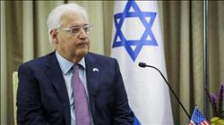 """سفير أمريكا لدى إسرائيل لـ""""الفلسطينيين"""": لا تنشدوا سلامًا بعد مقتل إسرائيلي بنابلس"""