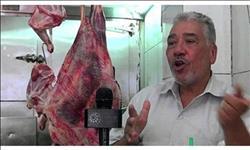 فيديو.. «الجزارين»: أسعار اللحوم لن تشهد أي إنخفاض حاليا