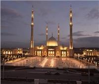 مسجد «الفتاح العليم » ينير سماء العاصمة الإدارية
