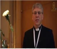 فيديو| أمين الكنائس العالمي: لقاء شيخ الأزهر وبابا الفاتيكان يؤكد أهمية تكوين أسرة واحدة رابطها الإنسانية