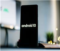 مميزات نظام أندرويد 10 بعد إطلاقه رسميًا