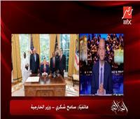 وزير الخارجية: تم الاتفاق مع السودان وإثيوبيا على حفظ حقوق مصر بمياه النيل