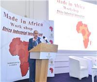 نصار يفتتح فعاليات ورشة عمل «صنع في إفريقيا» بمشاركة ممثلي 34 دولة