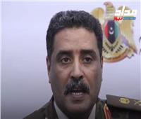 «المسماري»: طرد ميليشيات تركيا من ليبيا قبل بدء الحوار