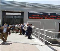 """بالصور  رئيس """"السكة الحديد"""" يتفقد أعمال تطوير محطة دمنهور استعدادًا لافتتاحها"""