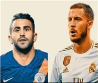 """""""هازارد"""" في مواجهة """"محرز"""" بقمة المان سيتي وريال مدريد في دوري الأبطال"""
