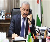 رئيس الوزراء الفلسطيني: الضغط الدولي والعربي منع إسرائيل من الضم