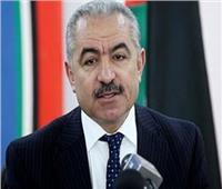 رئيس وزراء فلسطين: التراجع عن مبادرة السلام العربية يضعف الموقف الفلسطيني