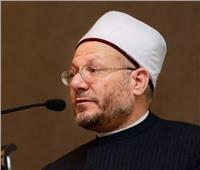 المفتي: الجماعة الإرهابية تسعى لهدم المرجعيات الدينية والمؤسسات المعتمدة