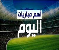 مواعيد أهم مباريات الثلاثاء 27 أكتوبر.. والقنوات الناقلة