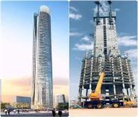 بالتفاصيل..إنشاء أعلى برج في أفريقيا بالعاصمة الإدارية الجديدة  فيديو