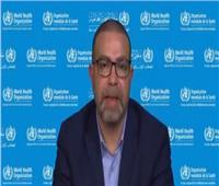 «الصحة العالمية»: البيانات تؤكد أن مصر دخلت موجة «كورونا» الثانية