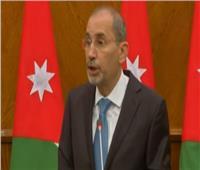 وزير خارجية الأردن: دور مصر كان وسيبقى دورا رئيسيا في جهود تحقيق السلام