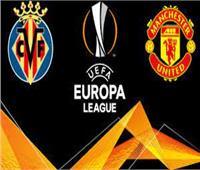 بث مباشر| مباراة فياريال مع مانشستر يونايتد في نهائي الدوري الأوروبي