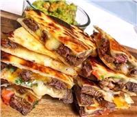 طبخة جديدة |«كاساديا باللحم» على الطريقة المكسيكية