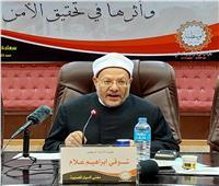 مفتي الجمهورية: الحفاظ على الأمن المجتمعي لمصرنا يبدأ بتحقيق الوعي